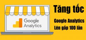 Tối ưu google Analytics lên gấp 100 lần