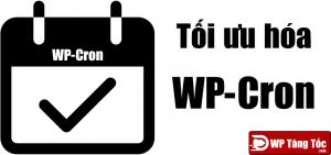 wp-cron tối ưu hóa giảm tải webhost tăng tốc wordpress