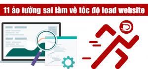 11 ảo tưởng sai lầm về tốc độ load website