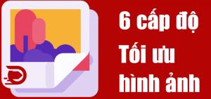 6 cấp độ tối ưu hình ảnh wordpress
