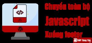 Các chuyển toàn bộ JavaScript xuống footer [wordpress]