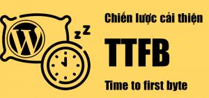 11 Thủ thuật cải thiện TTFB cho wordpress
