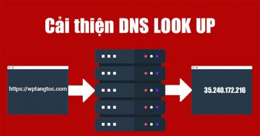 cải-thiện-dns-look-up-tăng-tốc-độ-load-website
