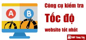 7 Công Cụ kiểm tra tốc độ load website wordpress