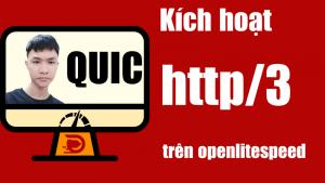 Cách kích hoạt quic http/3 trên openlitespeed