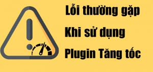 7 vấn đề thường gặp khi sử dụng plugin tăng tốc website wordpress