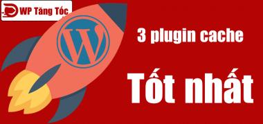 plugin cache tốt nhất wordpress