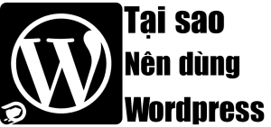Tại sao nên dùng wordpress (2020)