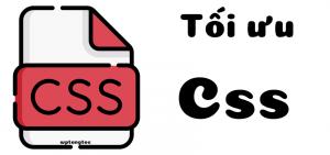 11 thủ thuật Tối ưu css tăng tốc cho wordpresss