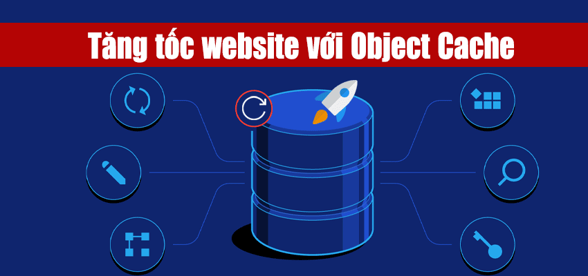 Object Caching tăng tốc website