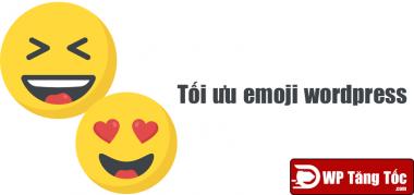 emoji wordpress tối ưu hóa