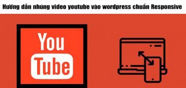 hướng dẫn nhúng video youtube chuẩn responsive website wordpress