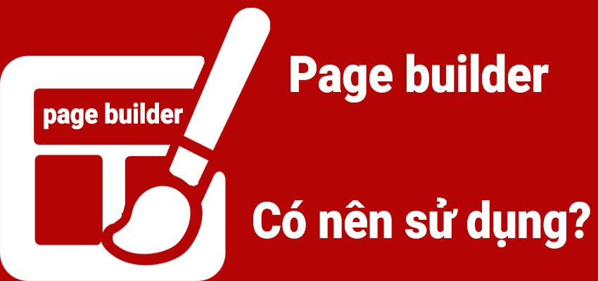 page builder có nên sử dụng
