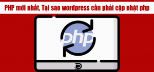 PHP mới nhất, Tại sao wordpress cần phải cập nhật php