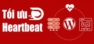 Tối ưu Heartbeat API nâng cao khả năng chịu tải cho WordPress