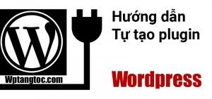 Hướng dẫn tạo Plugin của riêng mình dành cho wordpress