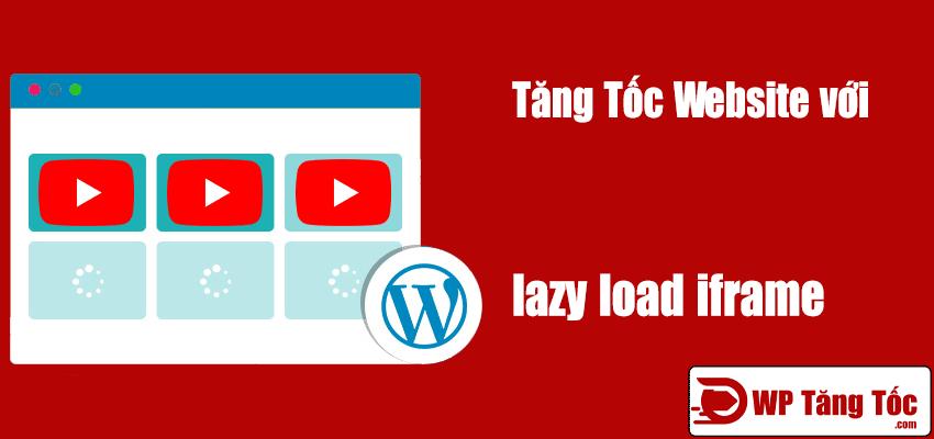 kĩ thuật lazy load iframes tăng tốc website