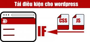 Kỹ thuật tải điều kiện website wordpess