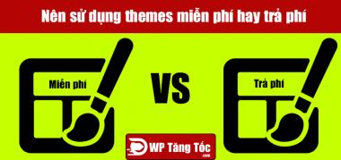 themes miễn phí và trả phí nên sử dụng cái nào