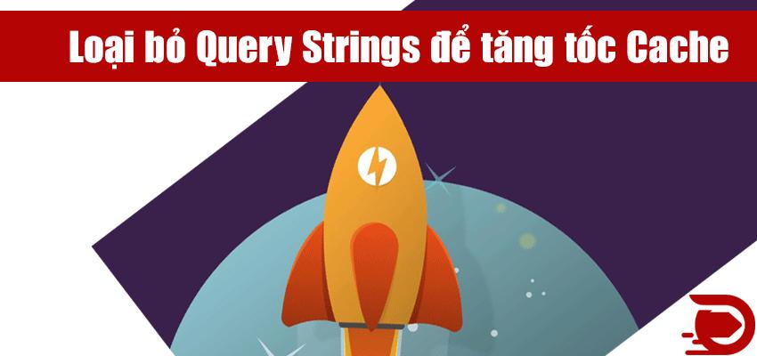 loại bỏ query strings để tối ưu cache
