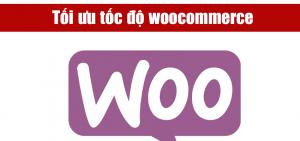 Tối ưu tốc độ plugin woocommerce | dành website bán hàng