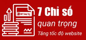 7 Chỉ số quan trọng trong tối ưu tốc độ load website