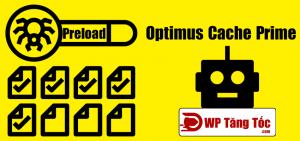 Optimus Cache Prime – Cache Preloading cấp websever