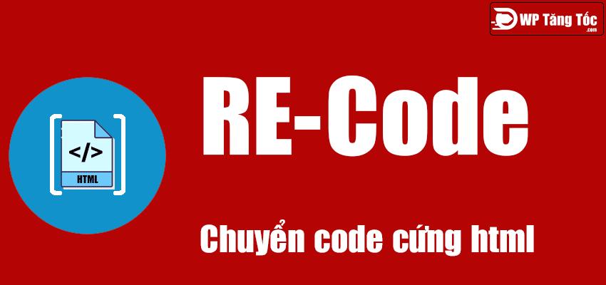 recode chuyển đổi mã hóa code cứng