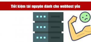 Thiết lập tối ưu dành cho những webhost yếu