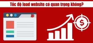 Tại sao tốc độ load website có quan trọng?