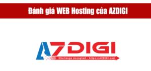 Đánh giá Hosting AZDIGI – nhà cung cấp hosting tốt nhất tại Việt Nam