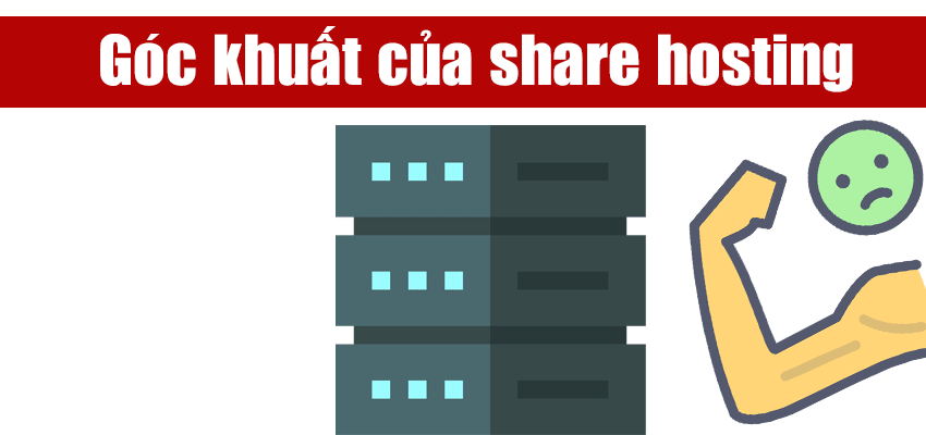 góc khuất của share hosting